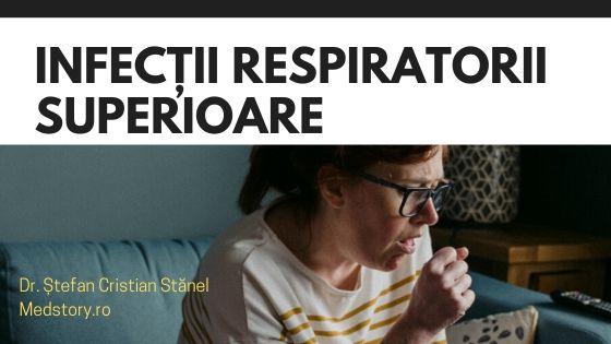 Ce sunt infecțiile de tract respirator superior?