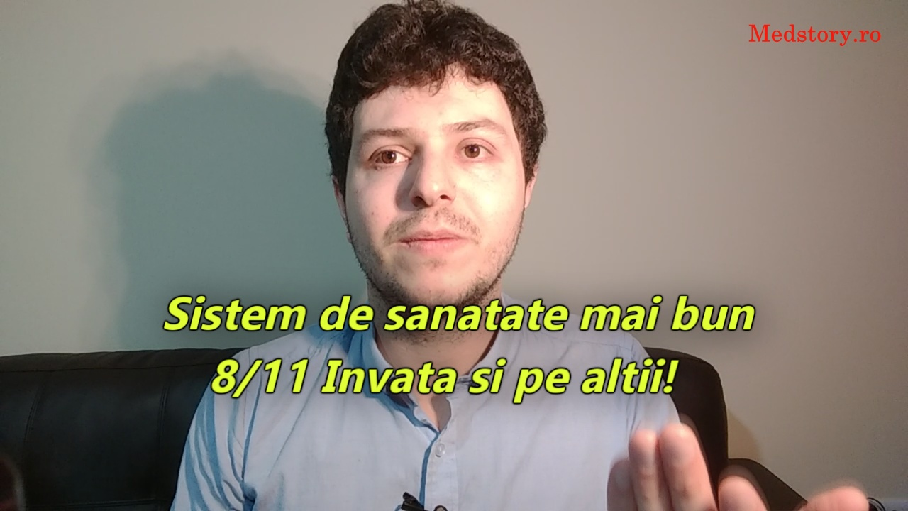 Sistem de sanatate mai bun: 8/11 Invata si pe altii!